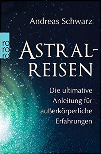 astralreisen andi schwarz - zweileben meisterwerke/bücher zu astralreisen