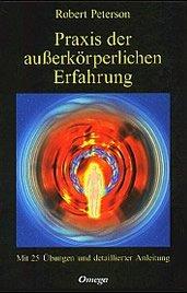 außerkörperliche erfahrung praxis meisterwerke/bücher zu astralreisen